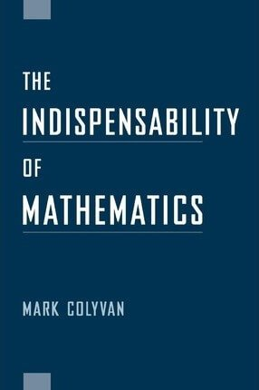 Book: The Indispensability of Mathematics